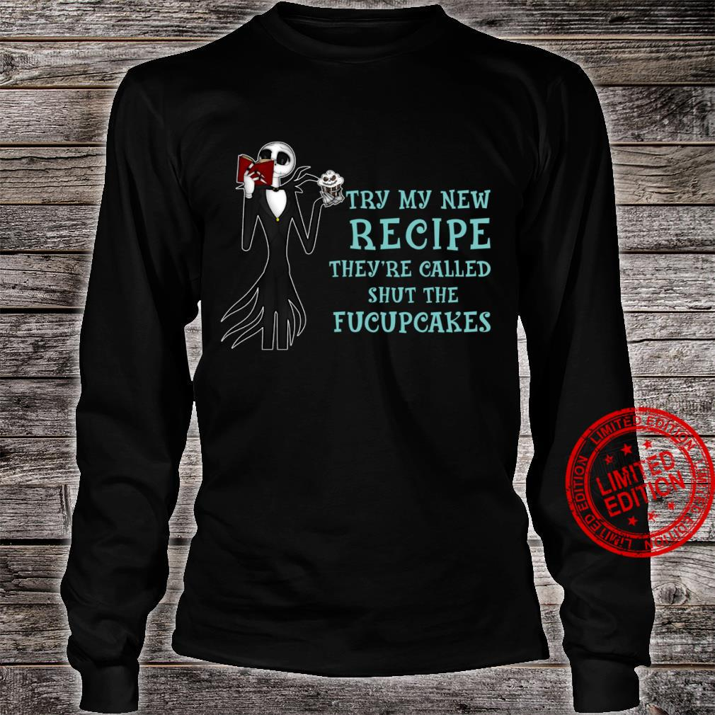 Jack Skellington Try My New Recipe They're Called Shut The Fucupcakes shirt long sleeved
